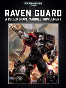 Raven Guard: A Codex Space Marines Supplement - Warhammer